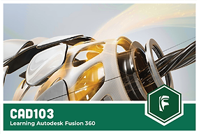 CAD103: Learning Autodesk Fusion 360