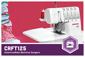 CRFT125: Intermediate Bernina Sergers