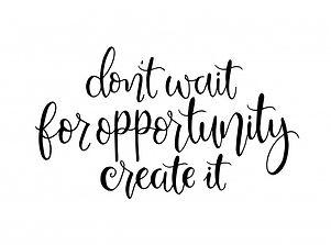 wait-opportunity-create-it-hand-letterin