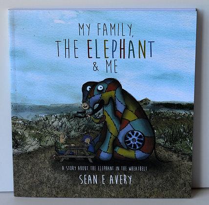 My Family, The Elephant & Me - Sean E. Avery