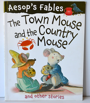 The Town Mouse & the Country Mouse and Other Stories