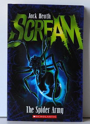 Scream: The Spider Army - Jack Heath