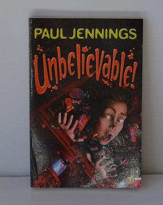 Unbelievable - Paul Jennings