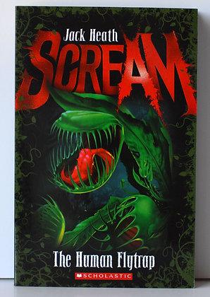 Scream: The Human Flytrap - Jack Heath