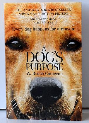 A Dog's Purpose - W. Bruce Cameron