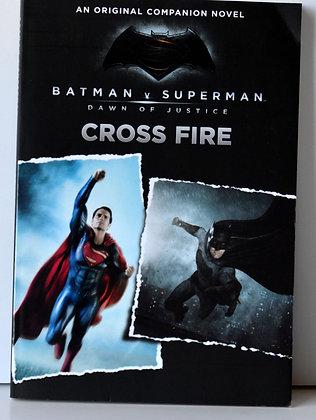 Batman V Superman: Dawn of Justice - Cross Fire
