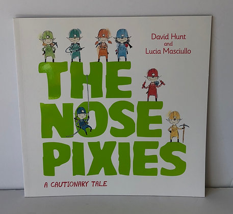 The Nose Pixies: A Cautionary Tale