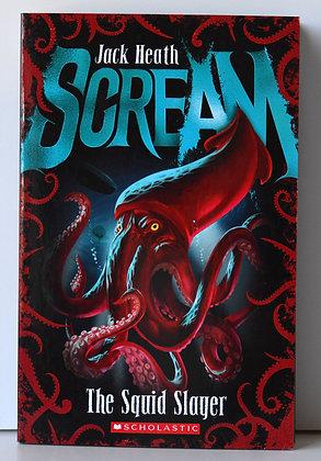 Scream: The Squid Slayer - Jack Heath
