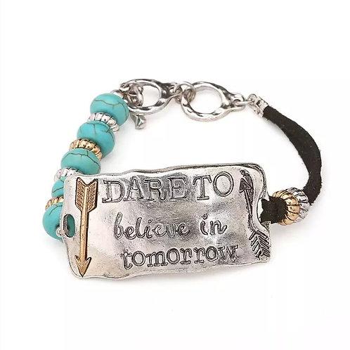 Dare to Believe in Tomorrow Bracelet