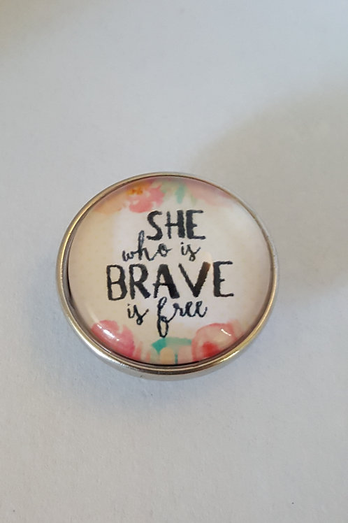 She Who is Brave is Free Snap