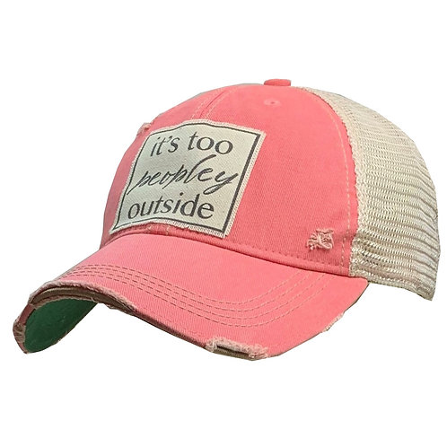 It's Too Peopley Outside Distressed Baseball Cap