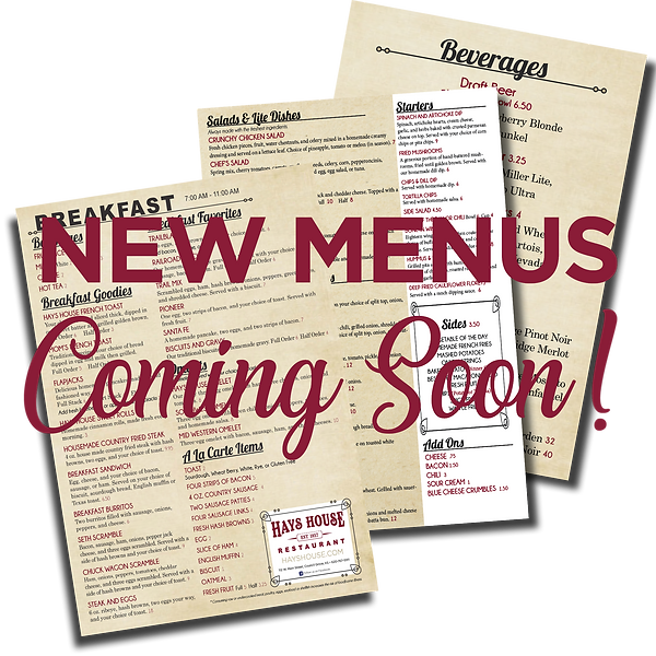 Hays House_New Menus Coming Soon.png