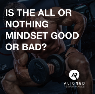 Is the all or nothing mindset good or bad?