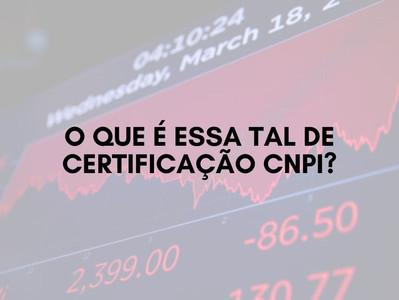 O que é essa tal de Certificação CNPI?