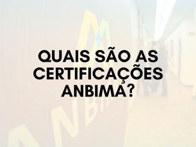 Quais são as certificações ANBIMA?