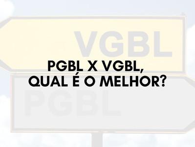 PGBL X VGBL, qual é o melhor?