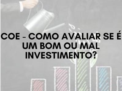 COE - Como avaliar se é um bom ou mal investimento?