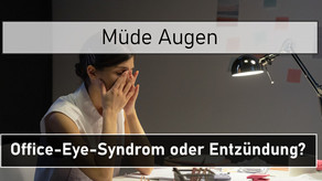 Müde Augen: Office-Eye-Syndrom oder Entzündung?