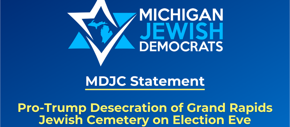 MDJC Outraged by Pro-Trump Desecration of Grand Rapids Jewish Cemetery on Election Eve