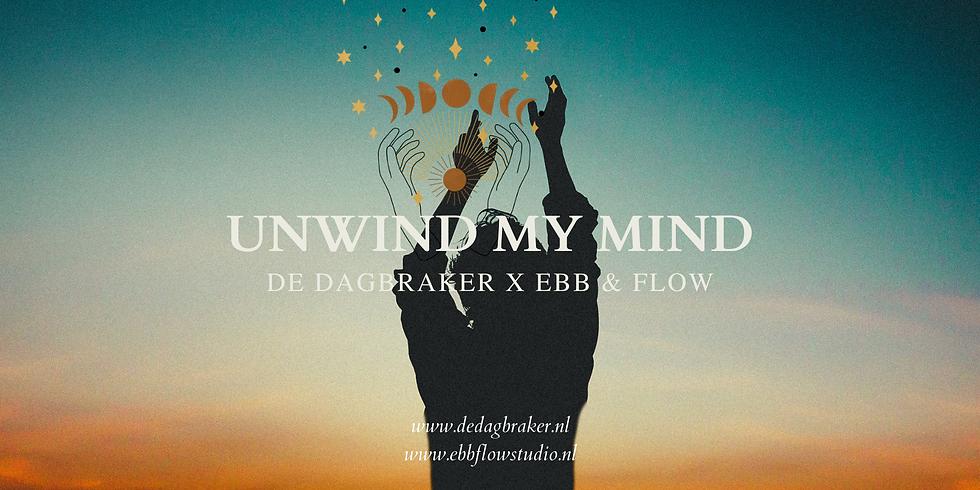 De Dagbraker X Ebb & Flow | Unwind My Mind
