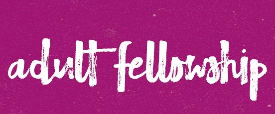 adult fellowship.jpg