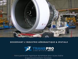 Une Logistique sur mesure pour l'industrie Aéronautique & Aérospatiale.