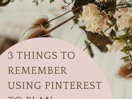 3 Things to Remember when Using Pinterest to Plan your Wedding Flowers