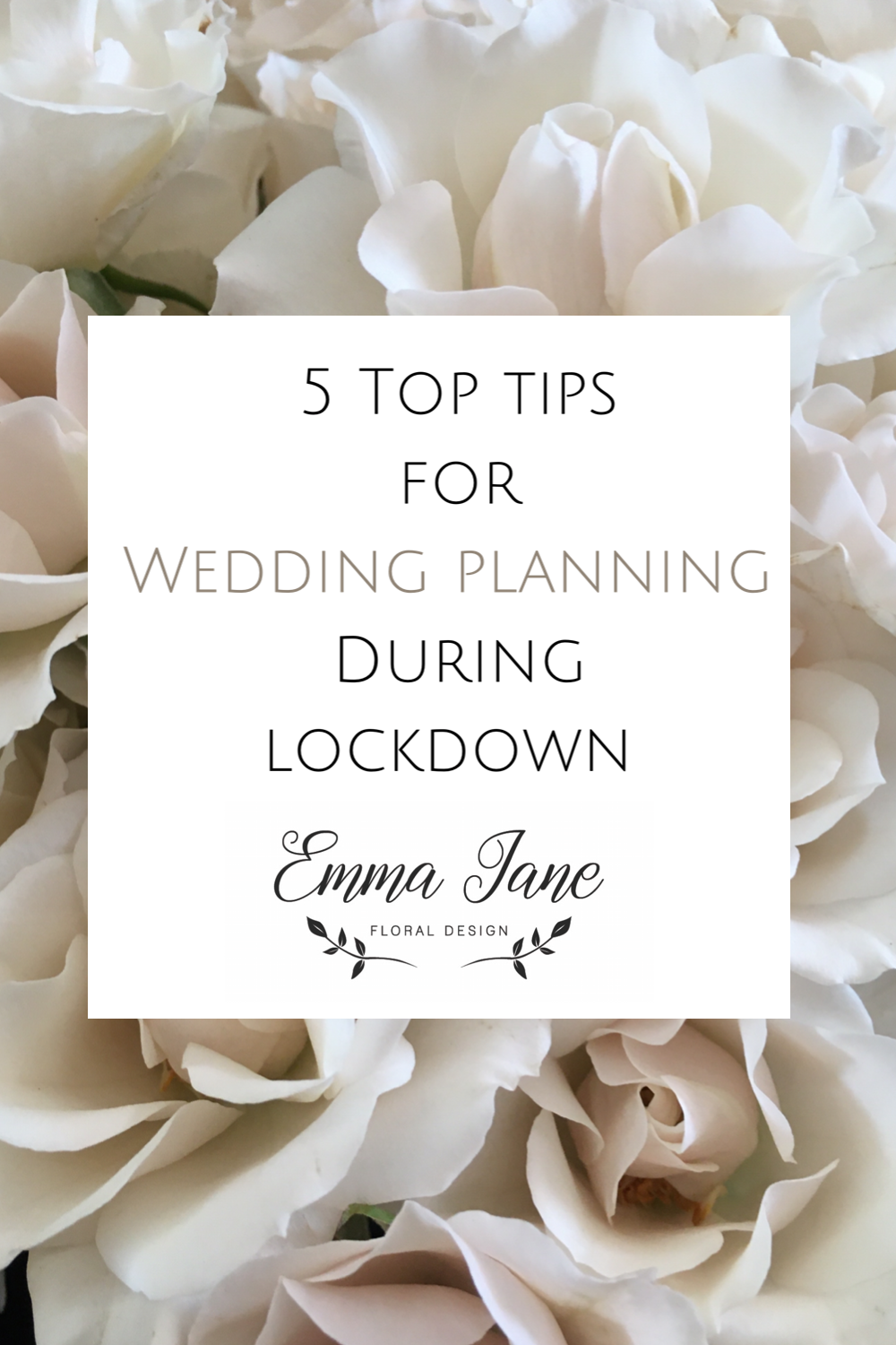 Emma Jane Floral Design gives 5 top tips for wedding planning during the Covid-19 lockdown