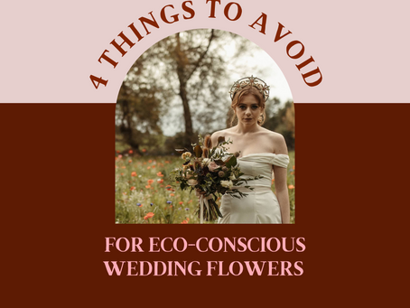 4 Things to AVOID for Eco-Conscious Wedding Flowers