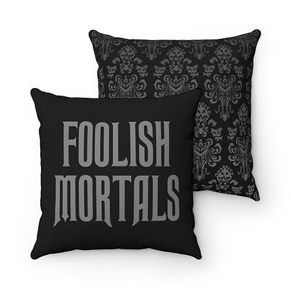 Happy Haunts Foolish Mortal Pillow