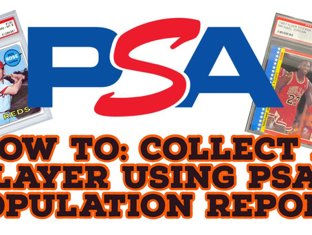 HOW TO:  COLLECT A PLAYER USING PSA'S POPULATION REPORT