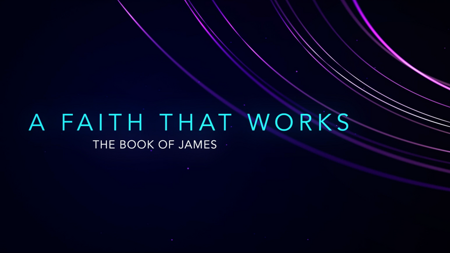 A Faith that Works (Current Sermon Series)