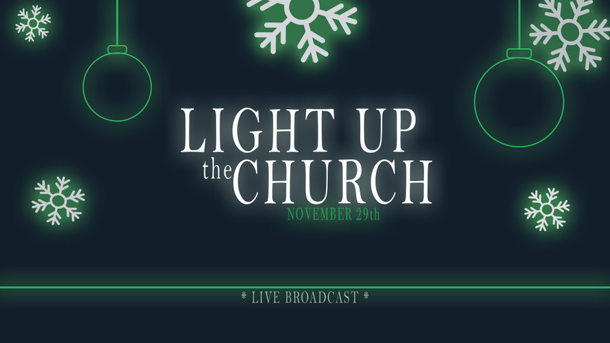 Light Up the Church Broadcast
