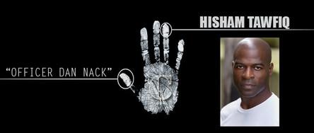 Hisham Tawfiq -'Officer Dan Nack'
