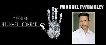 Michael Twombley - Young Michael Conrad