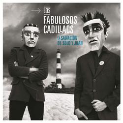 """Los fabulosos Cadillacs """"La Salvación de Solo y Juan"""""""