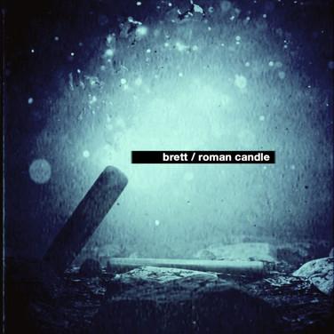 Brett 'Roman Candle' Campaign