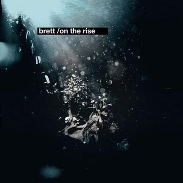 Brett 'On The Rise' Campaign