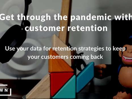 Get through the pandemic with customer retention