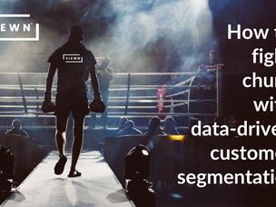 How to fight churn with data-driven customer segmentation