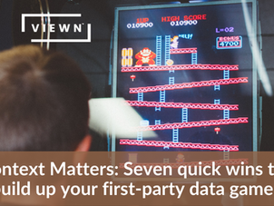 Context Matters: Seven Quick Ways to Build Up Your First-Party Data Game