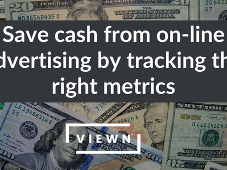 Save cash from on-line advertising by tracking the right metrics