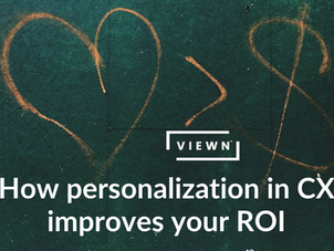 How personalization in CX improves your ROI