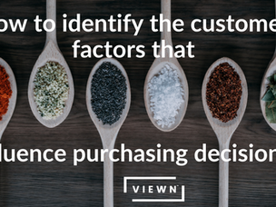 How to Identify the Factors that Influence Customer Purchase Decisions