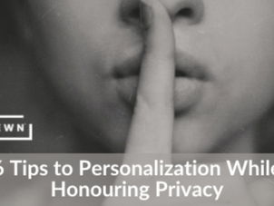 6 Tips to Personalization While Honouring Privacy