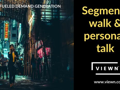 Segments walk and personas talk