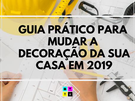 Guia prático para mudar a decoração da sua casa em 2019