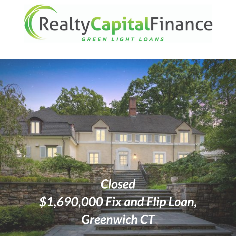 Closed $1,690,000 Fix and Flip Loan, Gre