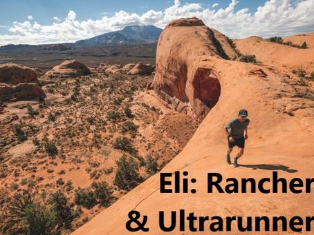 Eli: Rancher & Ultrarunner