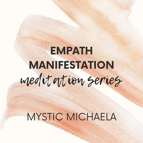 "Mystic Michaela ""Empath Manifestation"" Meditation Series"